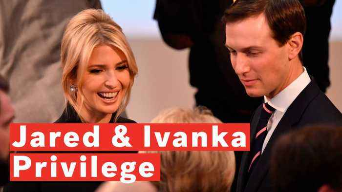 Jared Kushner And Ivanka Trump's Special Treatment