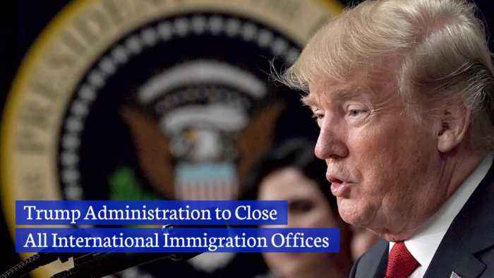 Trump Is Closing Immigration Offices