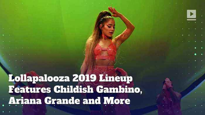 Lollapalooza 2019 Lineup Features Childish Gambino, Ariana Grande and More