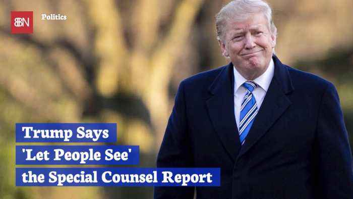 Trump Says He Wants People To See Mueller Report: But Does He?