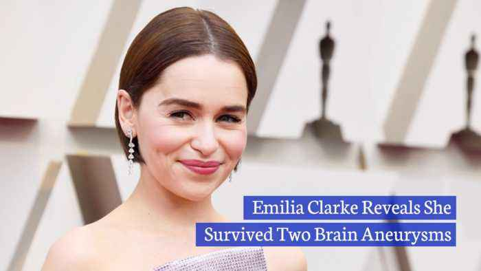 Emilia Clarke Opens Up About Medical Emergencies