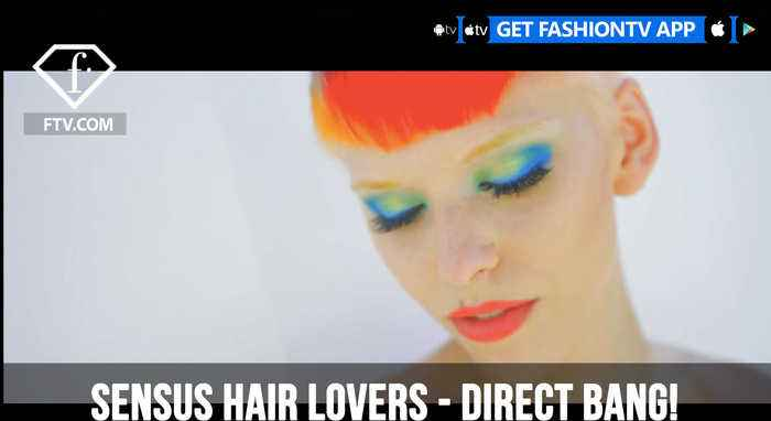 SENSUS Hair Lovers Presents Direct Bang | FashionTV | FTV