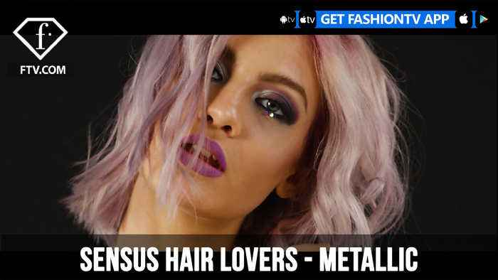 SENSUS Hair Lovers Presents Metallic | FashionTV | FTV