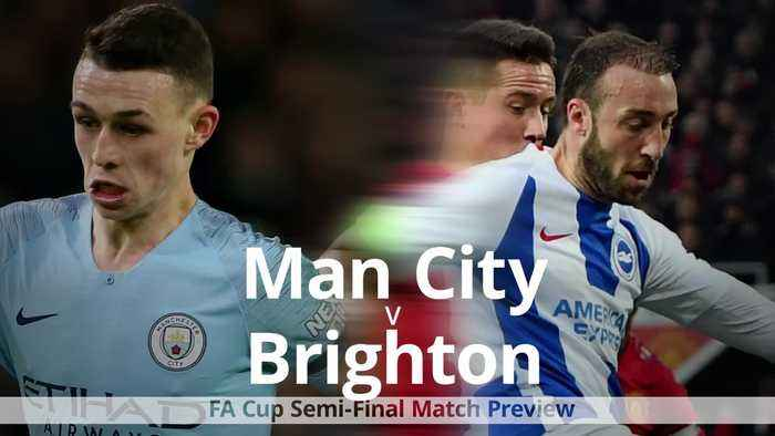FA Cup semi-final preview: Man City v Brighton