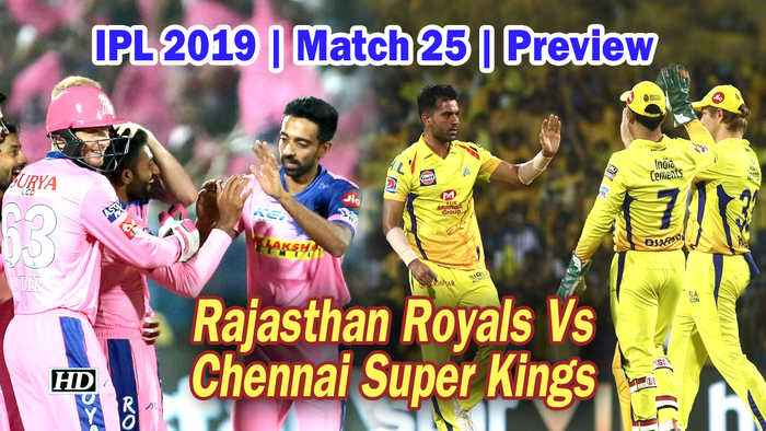 IPL 2019 | Match 25 | Preview | Rajasthan Royals Vs Chennai Super Kings