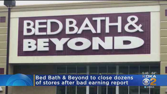 Bed Bath & Beyond To Close 40 Stores After Bad Earnings Report