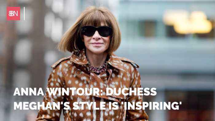 Anna Wintour Has High Praise For The Duchess Of Sussex