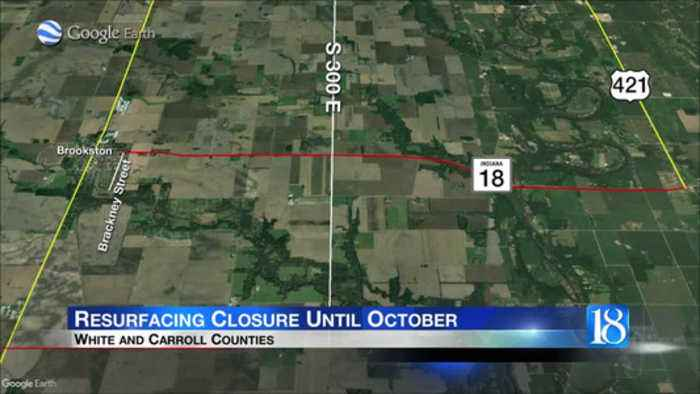 INDOT closes State Road 18 for 7-mile stretch through October