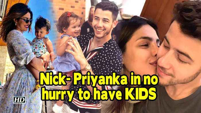Nick- Priyanka in no hurry to have kids