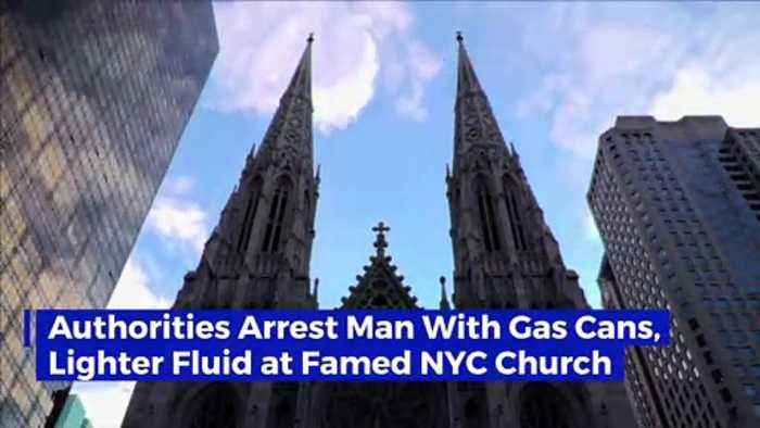 Authorities Arrest Man With Gas Cans, Lighter Fluid at Famed NYC Church