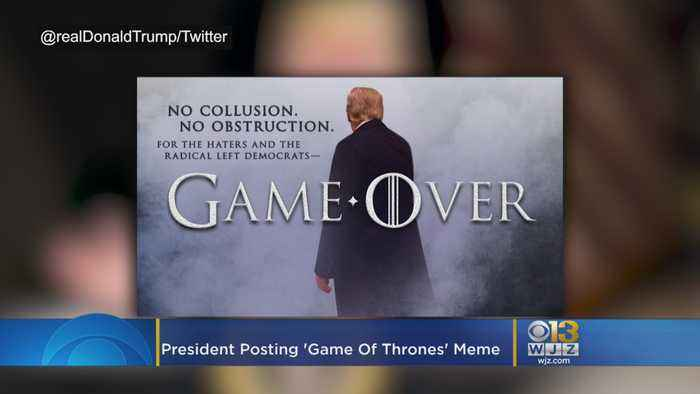 President Trump Can't Stop Using Game Of Thrones Memes, Even During The Anticipated Mueller Report Release