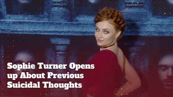 Sophie Turner Admits To Suicidal Thoughts