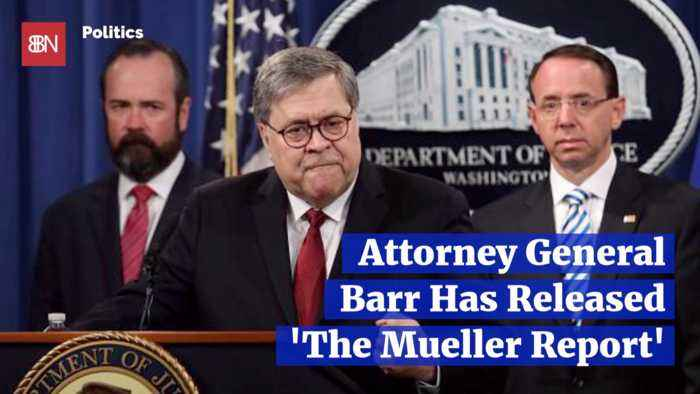 AG Barr Has Released The Mueller Report And The Press Reacts