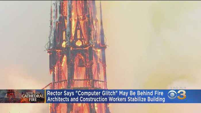Rector At Notre Dame Cathedral Says Computer Glitch May Have Cause Devastating Fire