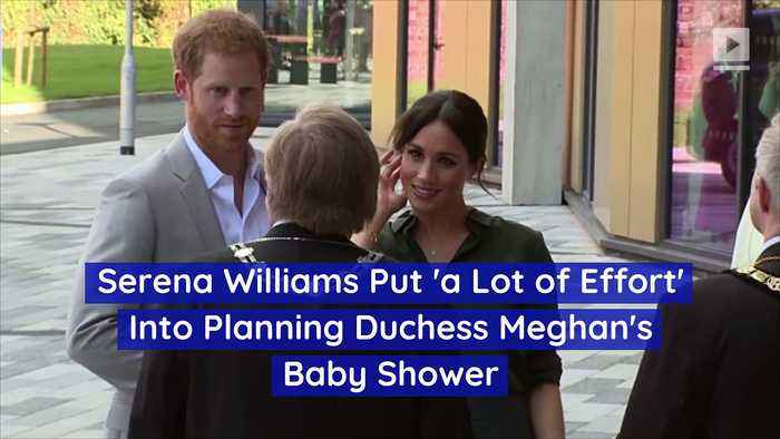Serena Williams Put 'a Lot of Effort' Into Planning Duchess Meghan's Baby Shower