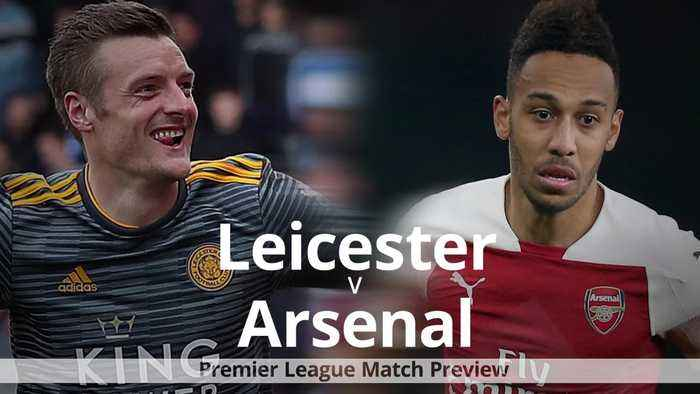 Leicester v Arsenal: Premier League match preview