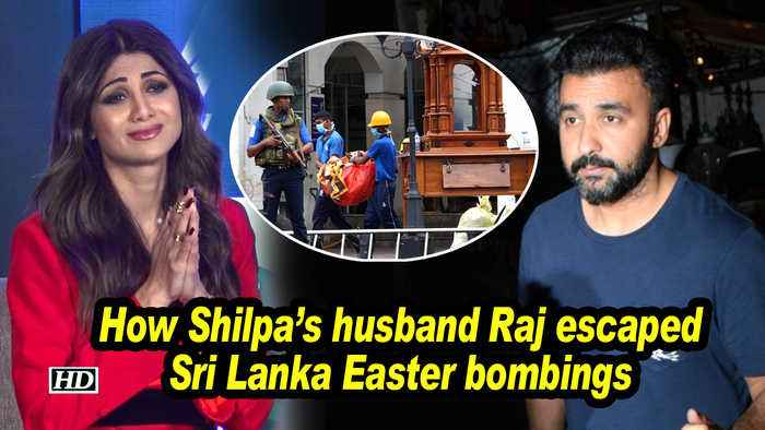 How Raj escaped Sri Lanka Easter Sunday bombings:  Emotional Shilpa Shetty