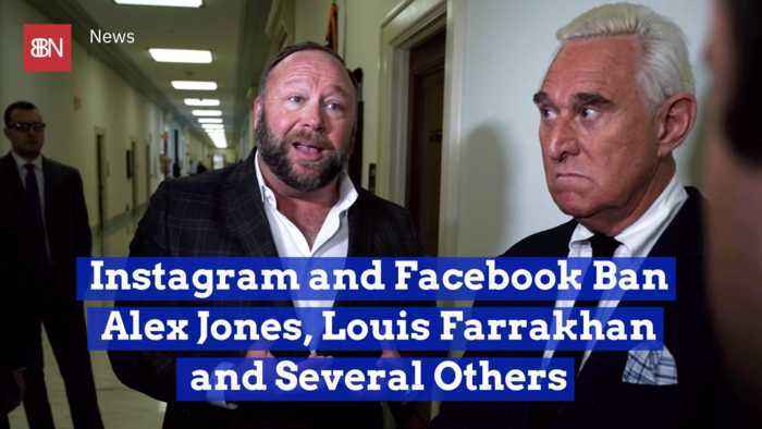 Alex Jones And Louis Farrakhan Are Banned