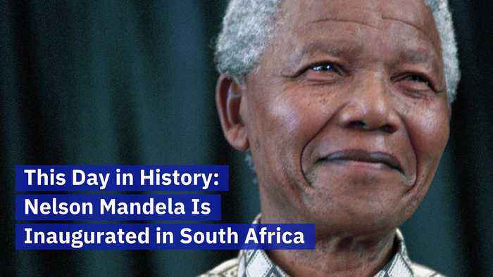 This Day in History: Nelson Mandela Is Inaugurated in South Africa