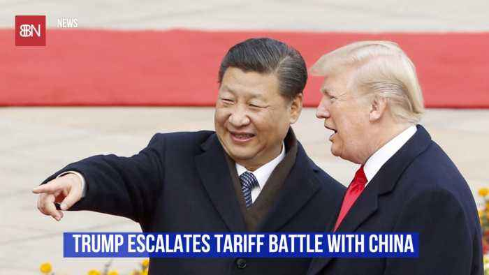 Trump's Trade Battle With China Is Growing