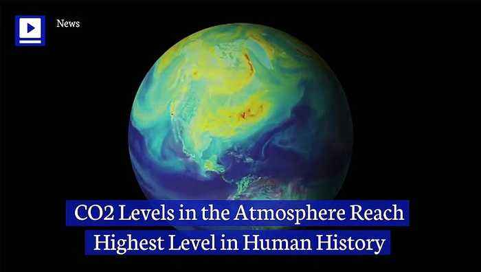 CO2 Levels in the Atmosphere Reach Highest Level in Human History