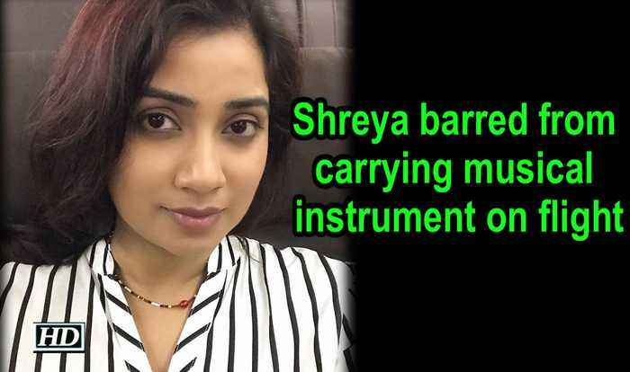 Shreya barred from carrying musical instrument on flight