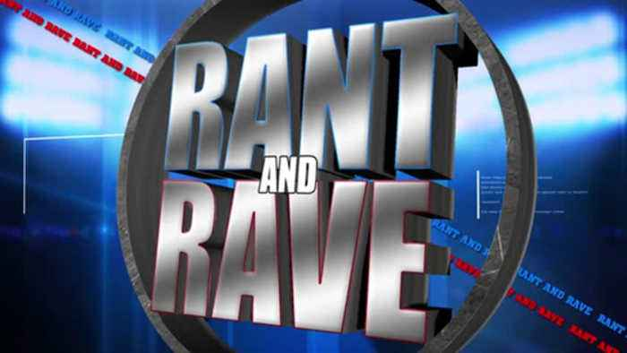 Rant And Rave: May 16th