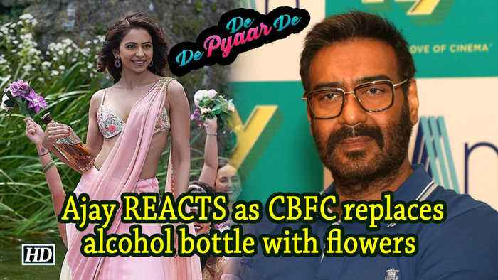 Ajay REACTS as CBFC replaces alcohol bottle with flowers in 'De De...'