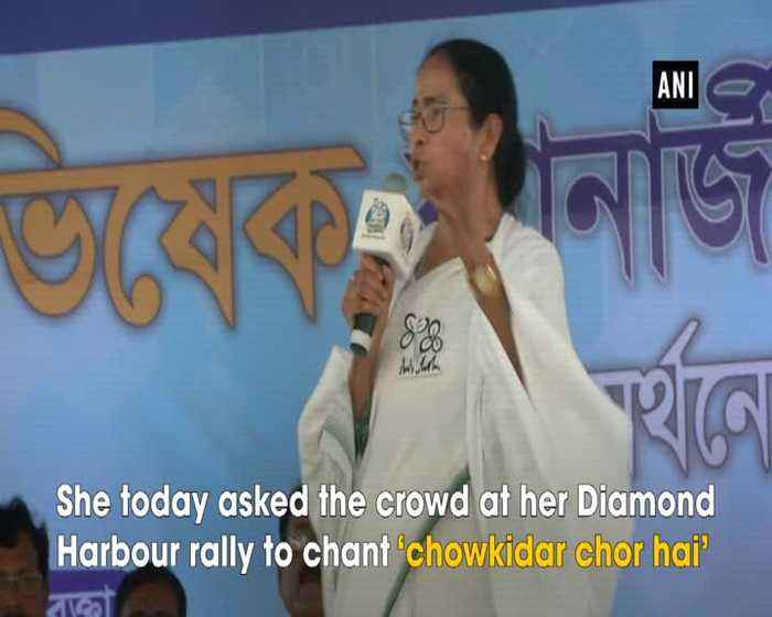 CM Mamata asks crowd to chant chowkidar chor hai at Diamond Harbour rally