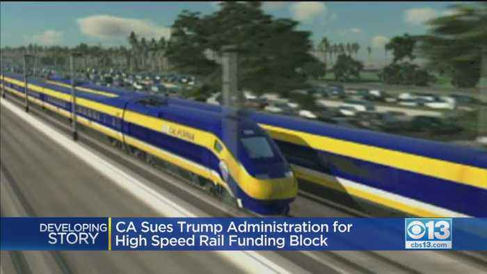 California Sues To Block Trump Administration From Canceling Nearly $1B For High-Speed Rail