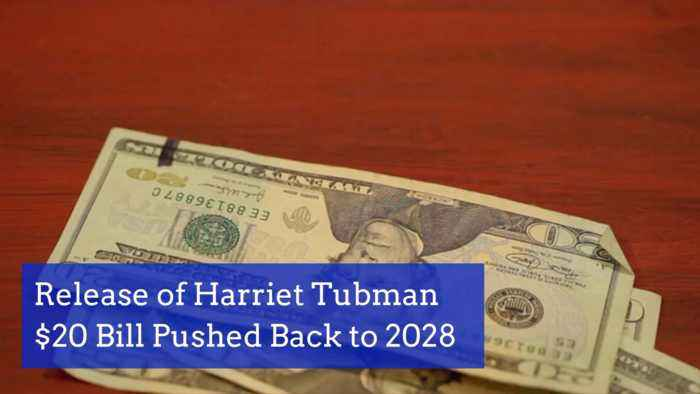Harriet Tubman Money Is Delayed