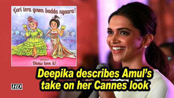 Deepika describes Amul's take on her Cannes look