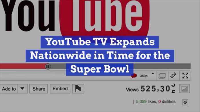 YouTube TV Expands In Time For Super Bowl