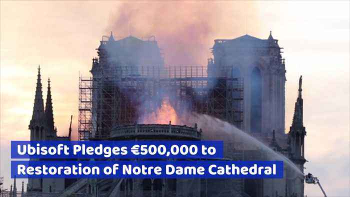 Ubisoft Pledges Big Bucks For Notre Dame Restoration