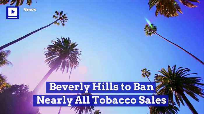 Beverly Hills to Ban Nearly All Tobacco Sales