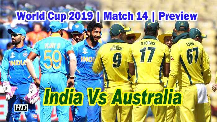 World Cup 2019 | Match 14 | Preview | India Vs Australia