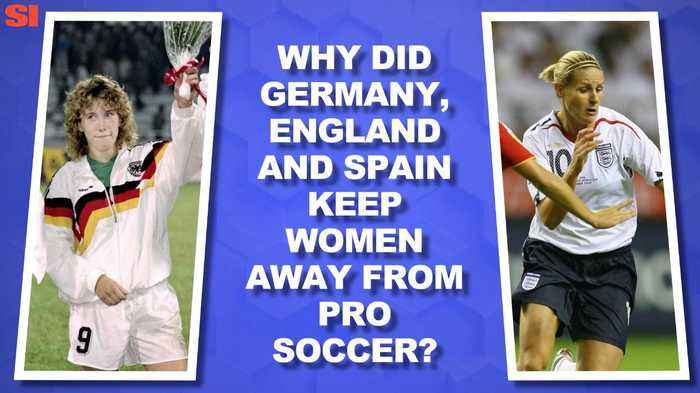 World Cup Daily: Why Germany, England and Spain Kept Women Out of Soccer