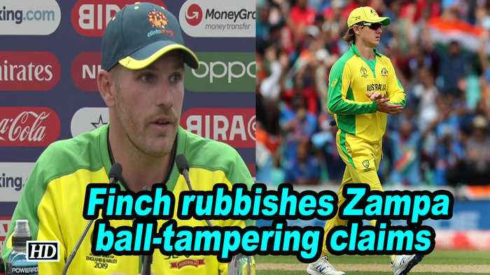World Cup 2019 | Finch rubbishes Zampa ball-tampering claims