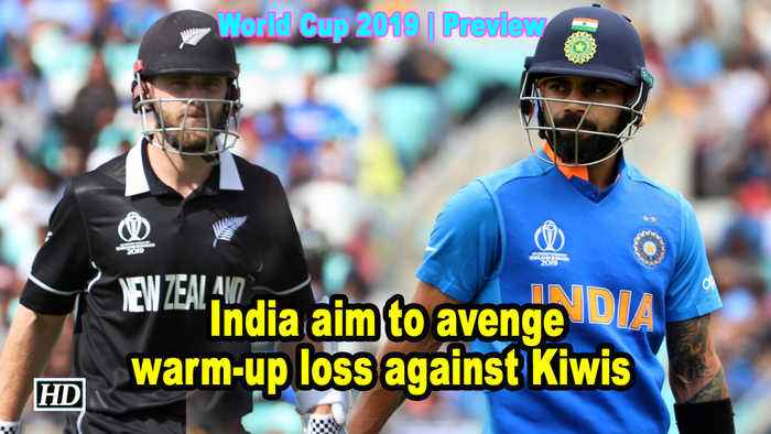 World Cup 2019 | Preview | India aim to avenge warm-up loss against Kiwis