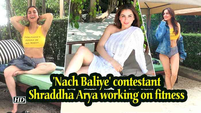 'Nach Baliye' contestant Shraddha Arya working on fitness