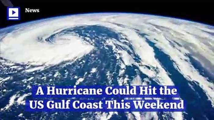 A Hurricane Could Hit the US Gulf Coast This Weekend