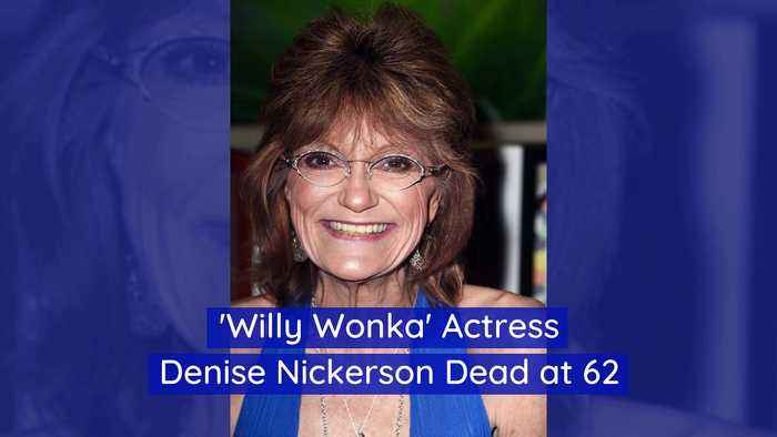 'Willy Wonka' Actress Denise Nickerson Dead at 62