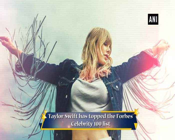 Taylor Swift emerges as highest-paid celebrity on Forbes Celebrity 100 list