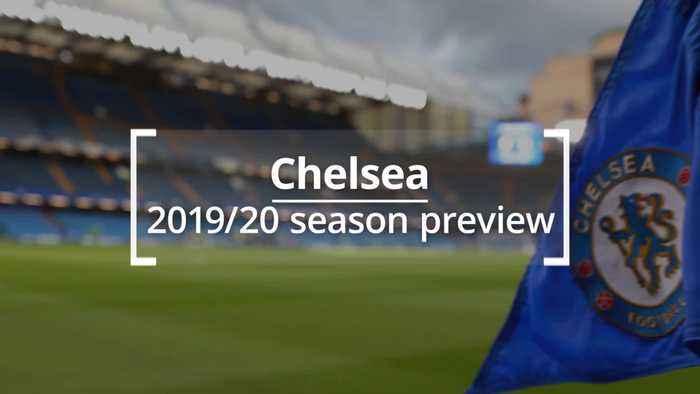 Chelsea: 2019/20 season preview