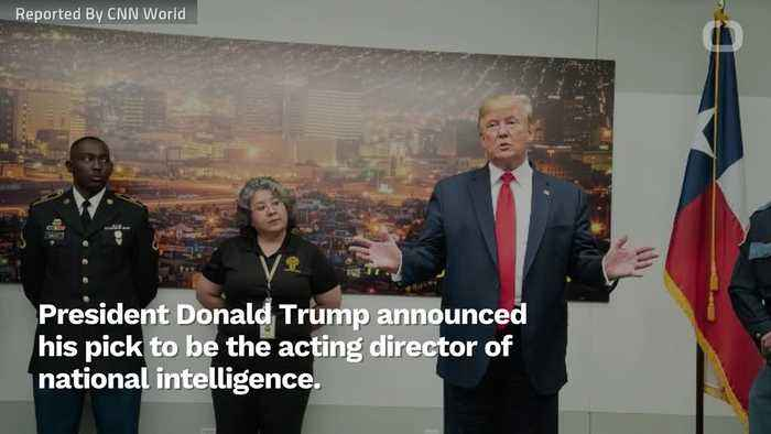 Trump Announces New Director Of National Intelligence