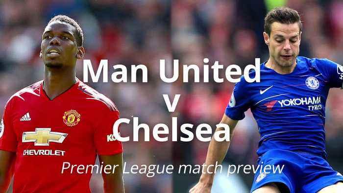 Man United v Chelsea: Premier League match preview