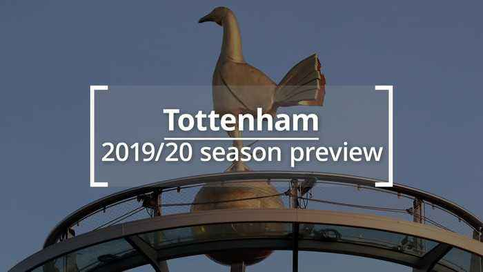 Tottenham: 2019/20 season preview
