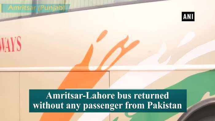 Amritsar-Lahore bus returns empty from Pakistan