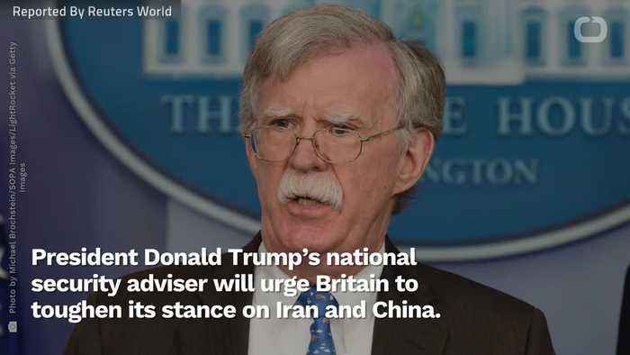 John Bolton Expected To Suggest UK Toughen Up Against Iran, China