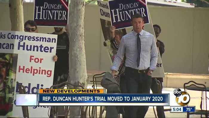 Rep. Duncan Hunter's trial moved